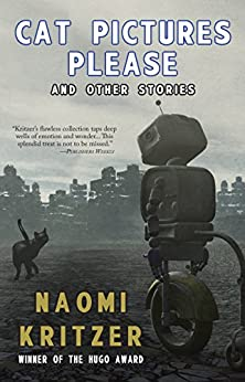 Cat Pictures Please and Other Stories by [Naomi Kritzer]