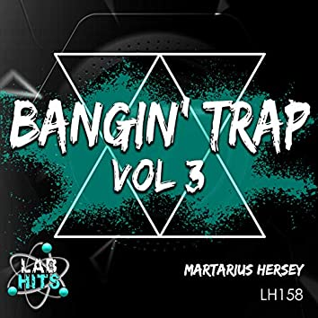 Bangin' Trap, Vol. 3