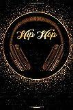 Hip Hop Notebook: Hip Hop Golden Headphones Music Journal 6 x 9 inch 120 lined pages gift