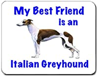 My Best Friend is Italian Greyhound マウスパッド