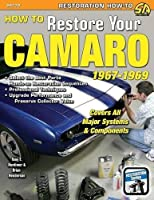 How to Restore Your Camaro 1967-1969 by Tony Huntimer Brian Henderson(2010-04-20)
