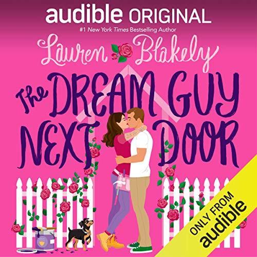 The Dream Guy Next Door Audiobook By Lauren Blakely cover art