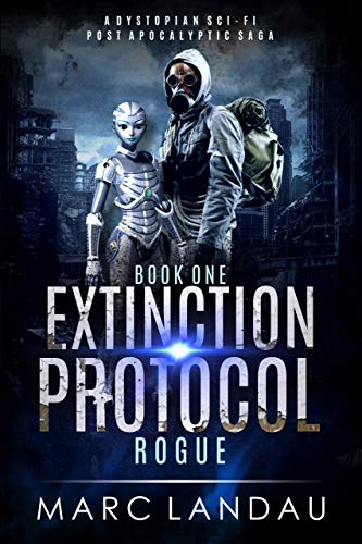 Extinction Protocol : Rogue: A Dystopian Sci-fi Post Apocalyptic Saga by [Marc Landau]
