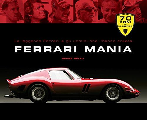 Ferrari mania. Ediz. illustrata