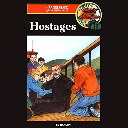 Hostages     Barclay Family Adventures, Book 5              By:                                                                                                                                 Ed Hanson                               Narrated by:                                                                                                                                 Saddleback Educational Publishing                      Length: 52 mins     Not rated yet     Overall 0.0