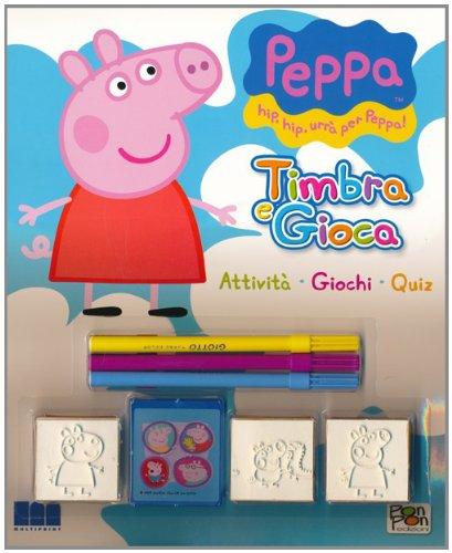 Timbra e gioca. Attività, giochi, quiz. Peppa Pig. Ediz. illustrata. Con gadget