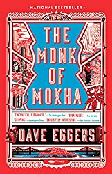 Books Set Around The World: Yemen - The Monk of Mokha by Dave Eggers. For more books that inspire travel visit www.taleway.com. reading challenge 2021, world reading challenge, world books, books around the world, travel inspiration, world travel, novels set around the world, world novels, books and travel, travel reads, travel books, reading list, books to read, books set in different countries, reading challenge ideas