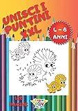 Unisci i Puntini XXL: 120 Pagine per Bambini da 4 a 8 Anni; Lettere, Numeri, Forme, Animali, e Molto Altro da Completare e Colorare per Imparare a Scrivere, Leggere, Contare Senza Annoiarsi