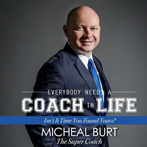 Everybody Needs a Coach in Life audiobook cover art