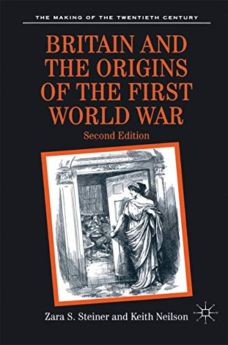 Britain and the Origins of the First World War: Second Edition
