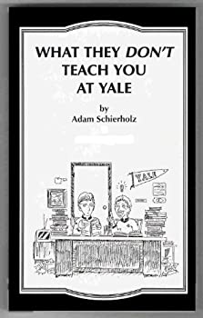 Paperback What They Don't Teach You At Yale Book