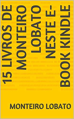 15 LIVROS de MONTEIRO LOBATO NESTE E-BOOK KINDLE