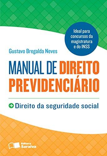 MANUAL DE DIREITO PREVIDENCIÁRIO - DIREITO DA SEGURIDADE SOCIAL