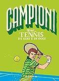 Photo Gallery campioni del tennis di ieri e di oggi