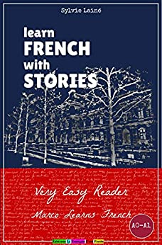 Learn French with Stories: Very Easy Reader - Interactive Ebook - (Marco Learns French) (French Edition) de [Sylvie Lainé]