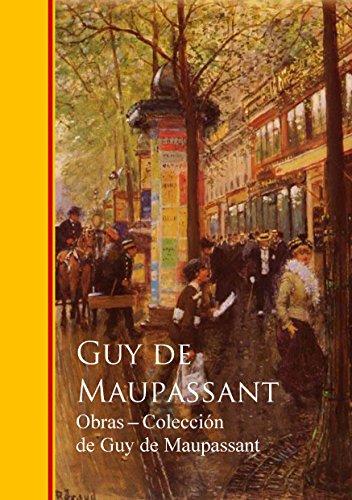 Obras completas Coleccion de Guy de Maupassant (Spanish Edition)