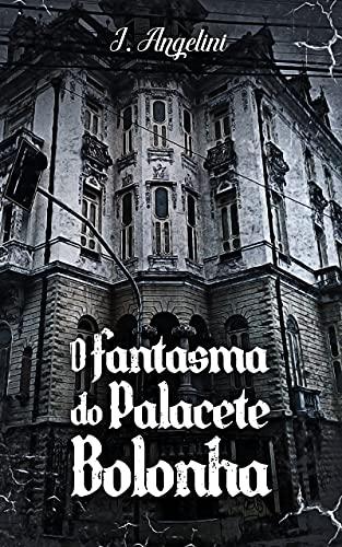 O fantasma do Palacete Bolonha