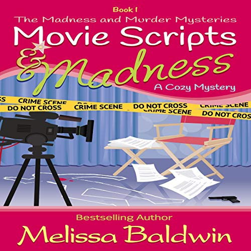 Movie Scripts and Madness (A Cozy Mystery)  By  cover art