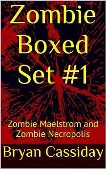 Zombie Boxed Set #1: Zombie Maelstrom and Zombie Necropolis (Chad Halverson Zombie Apocalypse Boxed Set) by [Bryan Cassiday]