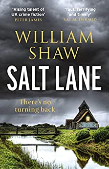 Salt Lane: the superb first book in the DS Alexandra Cupidi Investigations by [William Shaw]