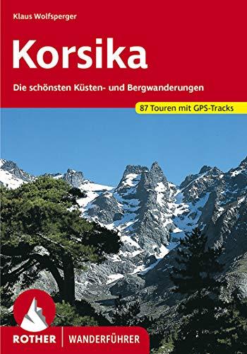 Korsika: Die schönsten Küsten- und Bergwanderungen. 87 Touren. Mit GPS-Tracks.