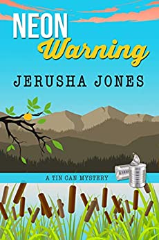Neon Warning (Tin Can Mysteries Book 8) by [Jerusha Jones]