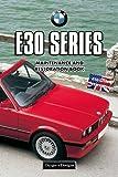 BMW E30 SERIES: MAINTENANCE AND RESTORATION BOOK