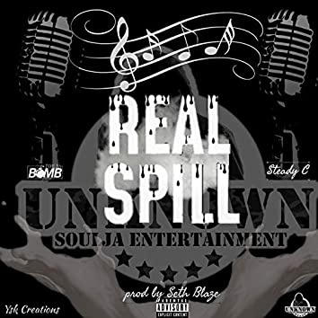 Real Spill (feat. Steady C)