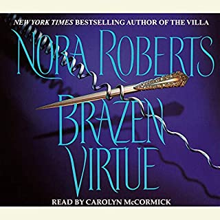 Brazen Virtue                   By:                                                                                                                                 Nora Roberts                               Narrated by:                                                                                                                                 Carolyn McCormick                      Length: 4 hrs and 56 mins     3 ratings     Overall 4.3