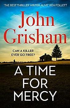 A Time for Mercy: John Grisham's Latest No. 1 Bestseller (English Edition) por [John Grisham]