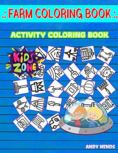 Farm Coloring Book Activity Coloring Book: 40 Activity For Girls Age 3 Cultivation, Rake, Carrot, Wheat, Wheelbarrow, Pig, Cheese, Chicken Image Quiz Words & Coloring Book