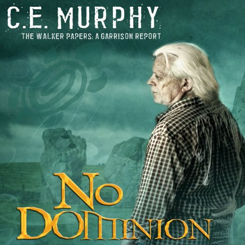 No Dominion: The Walker Papers: A Garrison Report audiobook cover art