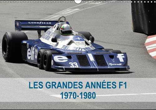 Les grandes annees de la F1 1970-1980 2016: La naissance des idoles en F1 (Calvendo Sportif)