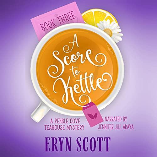 A Score to Kettle Audiobook By Eryn Scott cover art