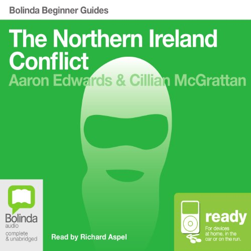 The Northern Ireland Conflict: Bolinda Beginner Guides audiobook cover art
