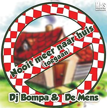Nooit Meer Naar Huis (Toe Gaan) [feat. De Mens]