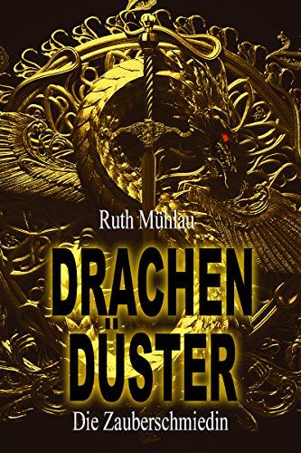 Drachendüster (Die Zauberschmiedin 5) von [Ruth Mühlau]