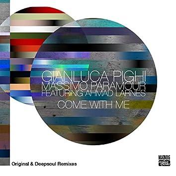 Come with Me (Original & Deepsoul Remixes) [feat. Ahmad Larnes]