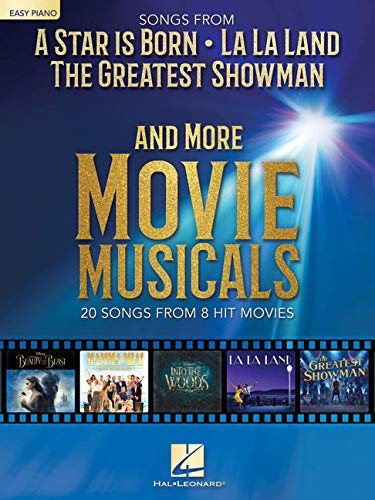 Songs From A Star Is Born, La La Land, The Greatest Showman And More Movie Musicals Easy Piano: 20 Songs from 7 Hit Movie Musicals Including a Star is Born, the Greatest Showman, La La Land & More
