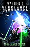 Warden's Vengeance: A Sci Fi Adventure (Earth Warden Saga Book 4)