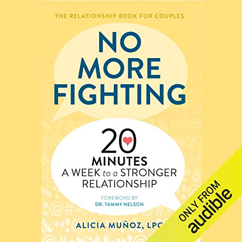 No More Fighting: 20 Minutes a Week to a Stronger Relationship