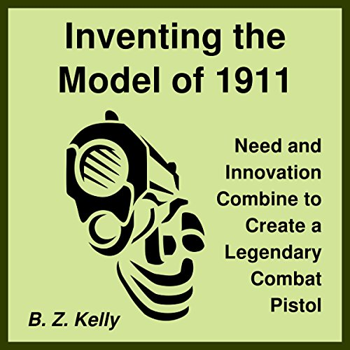 Inventing the Model of 1911 audiobook cover art