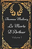 Le Morte D'Arthur - Volume 1 - By Thomas Mallory - Illustrated - Independently published - 30/07/2017