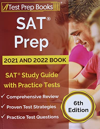 SAT Prep 2021 and 2022 Book: SAT Study Guide with Practice Tests [6th Edition]