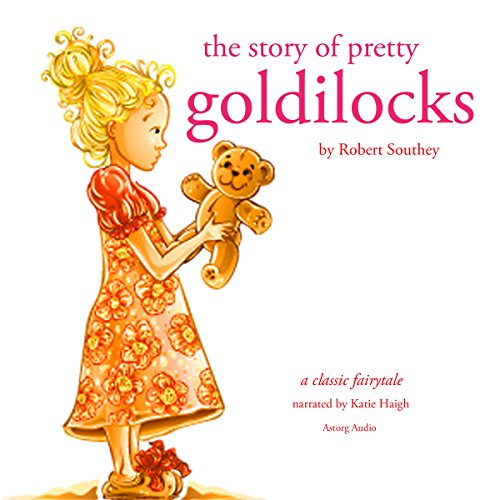 The Story of Pretty Goldilocks                   By:                                                                                                                                 Robert Southey                               Narrated by:                                                                                                                                 Katie Haigh                      Length: 15 mins     Not rated yet     Overall 0.0