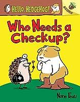 Who Needs a Check Up? (Hello, Hedgehog!)