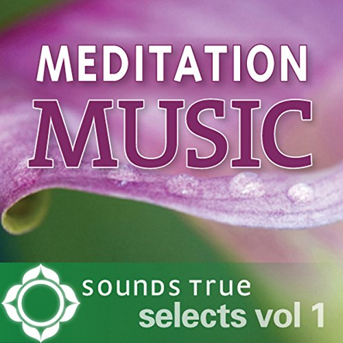 Sounds True Selects: Meditation Music, Vol. I audiobook cover art