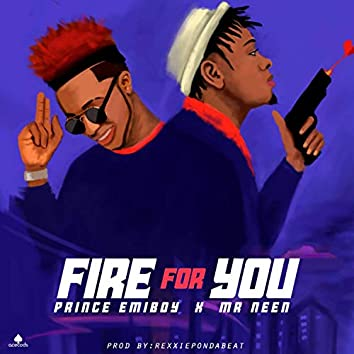 Fire for You (feat. Mr Neen)