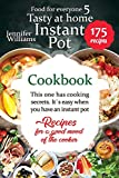 Instant Pot cookbook. Tasty at home: This one has cooking secrets. It's easy when you have an instant pot. Recipes for a good mood of the cooker (Food for everyone)