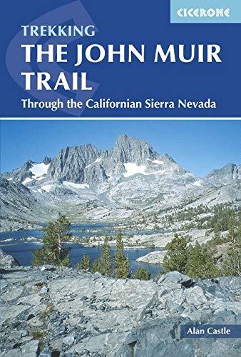 The John Muir Trail: Through the Californian Sierra Nevada (Cicerone Guides)